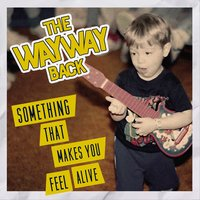 Something That Makes You Feel Alive — The Way Way Back