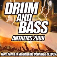 Drum and Bass Anthems 2009 - From Stadium to Dub Step Club the Ultimate Drum & Bass Album — сборник