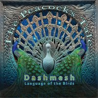 The Peacock's Tale: Language of the Birds — Dashmesh