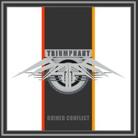 Triumphant — Ruined Conflict