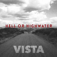 Vista — Hell Or Highwater