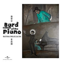 Bard of the Piano — Rolf-Peter Wille, Lina Yeh