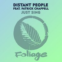 Just Sing — Distant People, Patrick Chappell