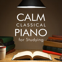 Calm Classical Piano for Studying — сборник