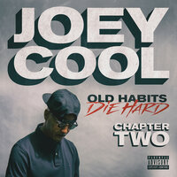 Old Habits Die Hard Chapter Two — Joey Cool