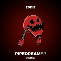 Pipe Dream — Eddie