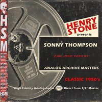 Henry Stone Presents Analog Archives Sonny Thompson 1950's — Sonny Thompson