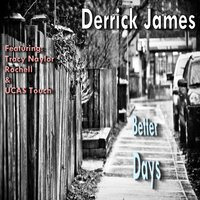 Better Days — Derrick James, Rochell, UCAS Touch, Tracey Naylor