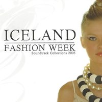 Iceland Fashion Week: Soundtrack Collections 2005 — сборник