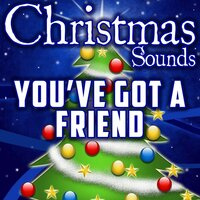 You've Got a Friend (Intro) — Christmas Sounds