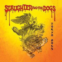 Tokyo Dogs - Live — Slaughter & The Dogs