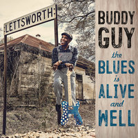 The Blues Is Alive And Well — Buddy Guy