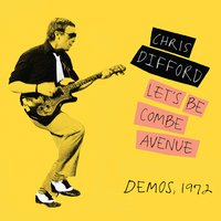 Let's Be Combe Avenue — Chris Difford