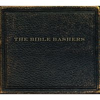 The Bible Bashers — The Bible Bashers