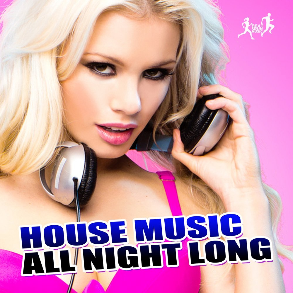 House music all night long for All house music