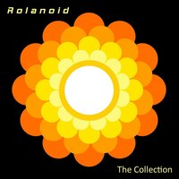 The Collection — Rolanoid