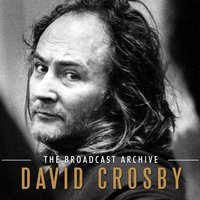 The Broadcast Archive — David Crosby