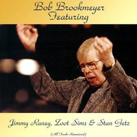 Featuring Jimmy Raney, Zoot Sims & Stan Getz — Bob Brookmeyer