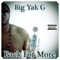 Back for More — Big Yak G