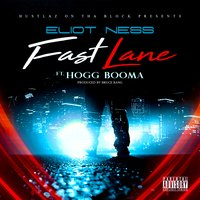 Fast Lane — Eliot Ness, Hogg Booma
