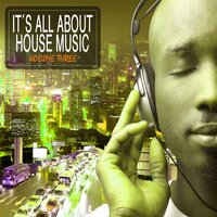It's All About House Music Vol. 3 — сборник