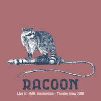 Live at Hmh, Amsterdam - Theatre Show 2016 — Racoon