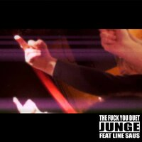 The Fuck You Duet — Junge