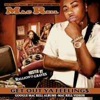 Get out Ya Feelings — Mac Rell