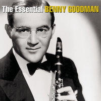 The Essential Benny Goodman — Джордж Гершвин, Benny Goodman