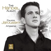 The Handel Album — Philippe Jaroussky, Георг Фридрих Гендель
