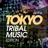 All the Tokyo Tribal Music Edition — сборник