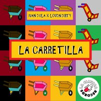 La Carretilla — Ivan Dola, Loudn'Dirty