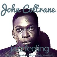 Jazz Feeling — John Coltrane