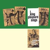 King Pleasure Sings, Annie Ross Sings — Annie Ross, King Pleasure, King Pleasure|Annie Ross