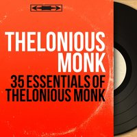 35 Essentials of Thelonious Monk — Thelonious Monk
