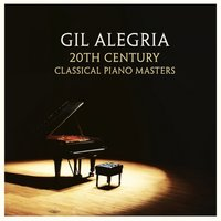 20th Century Classical Piano Masters — Gil Alegria
