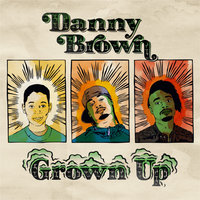 Grown Up — Danny Brown