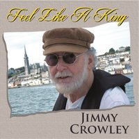 Feel Like a King — Jimmy Crowley