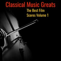 Classical Music Greats - Best Film Scores, Vol. 1 — сборник
