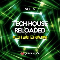 Tech House Reloaded, Vol. 5 — сборник