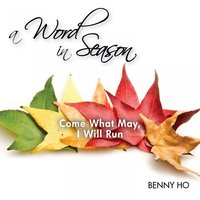 Come What May, I Will Run — Benny Ho