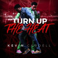 Turn up the Heat — Kevin Cardell