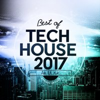 Best of Tech House 2017 — сборник