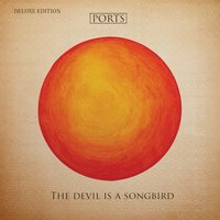 The Devil is a Songbird — Ports