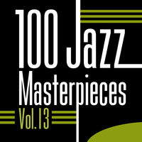 100 Jazz Masterpieces, Vol. 13 — сборник