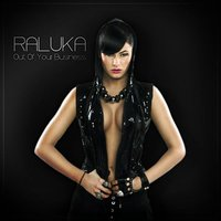 Out of Your Business — Raluka