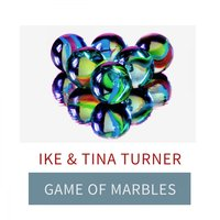Game Of Marbles — Ike, Tina Turner