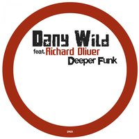 Deeper Funk — Dany Wild feat. Richard Oliver