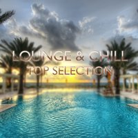 Lounge & Chill Top Selection — сборник
