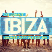 The Ultimate Ibiza Summer Party Playlist 2014 — CDM Project